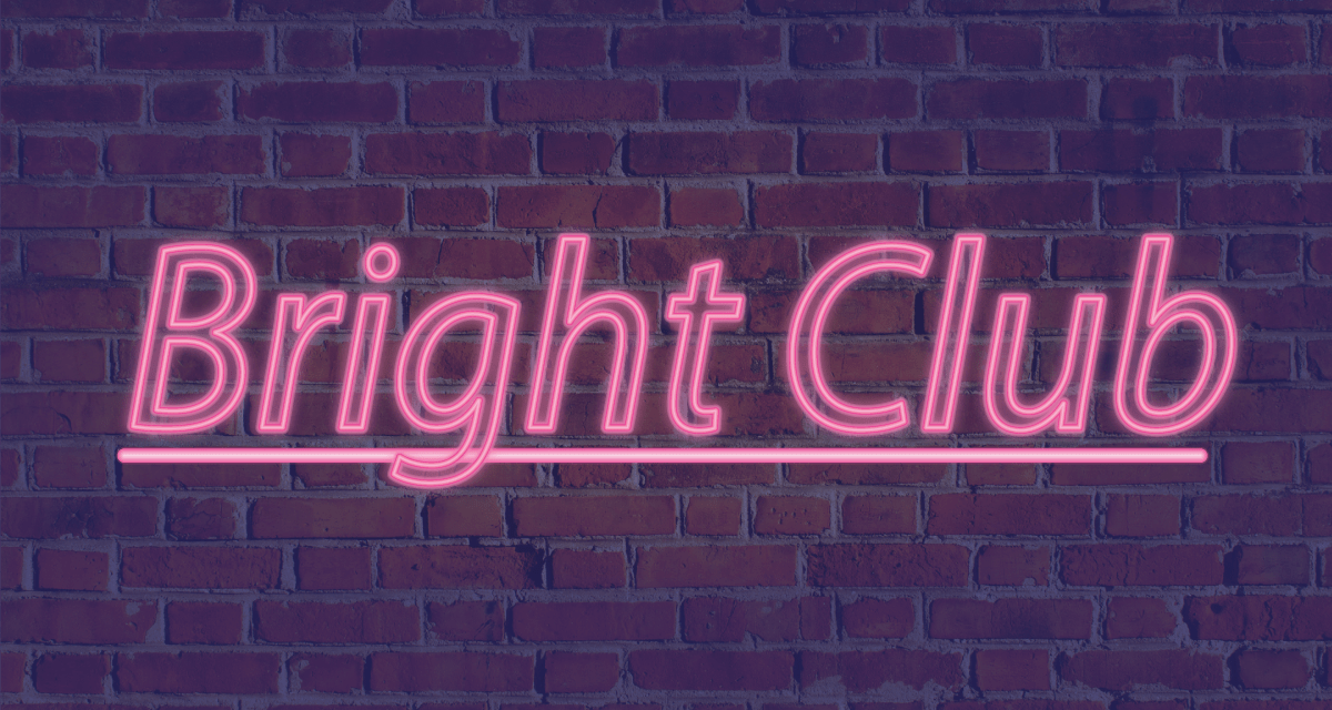 New Bright Club!